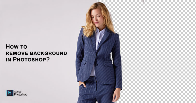How to Remove Background In Photoshop